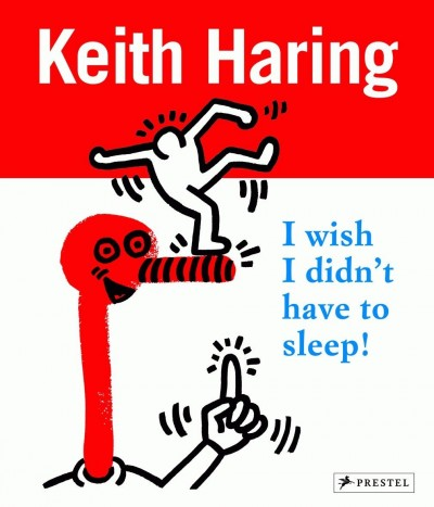 Grafika produktu: Keith Haring: I wish I didn't have to sleep!
