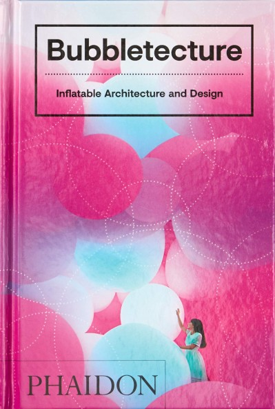 Grafika produktu: Bubbletecture : Inflatable Architecture and Design