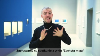 Grafika wydarzenia: Zachęta Signs! Guided tour for the deaf ( in Polish Sign Language)