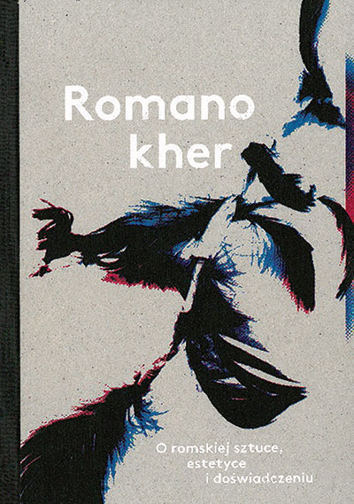 Grafika obiektu: Romano kher. On Roma art, aesthetics and experience